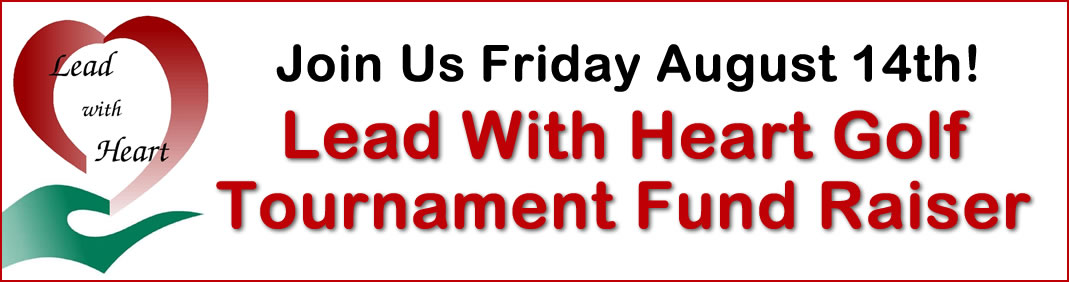 8th Annual Lead With Heart Golf Tournament Fund Raiser – Friday, August 14th